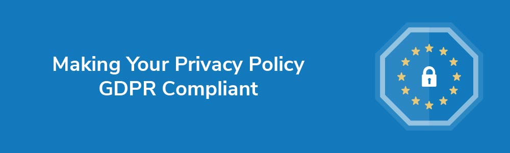 Making Your Privacy Policy GDPR-Compliant