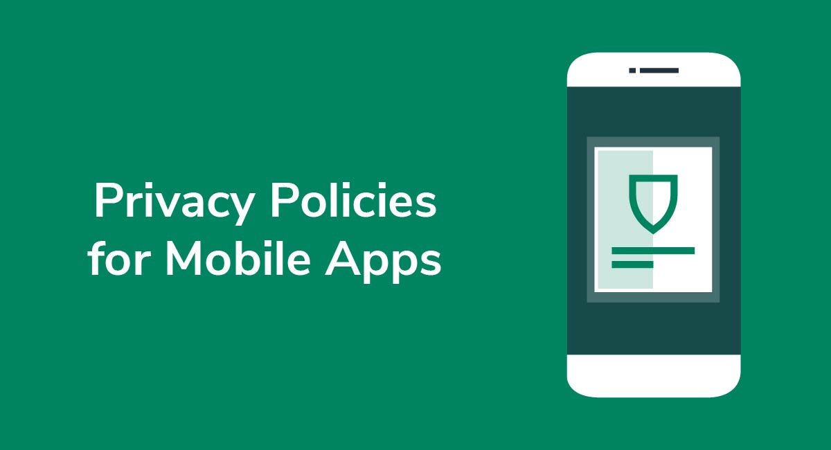 Privacy Policies for Mobile Apps