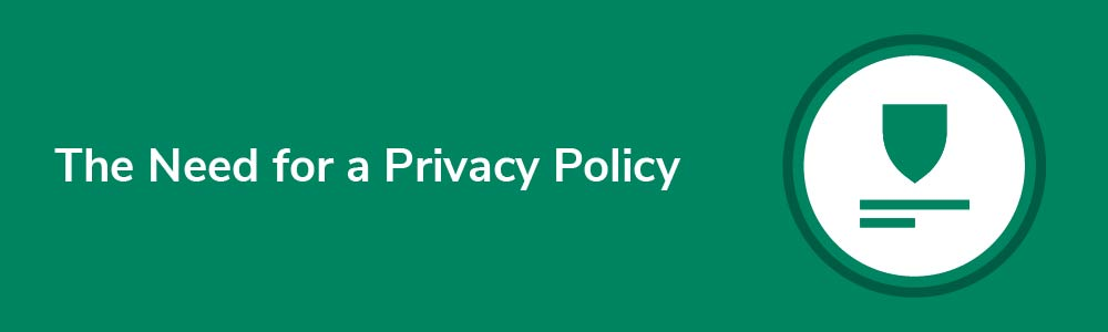 The Need for a Privacy Policy