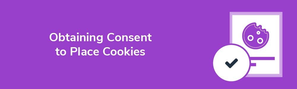 Obtaining Consent to Place Cookies