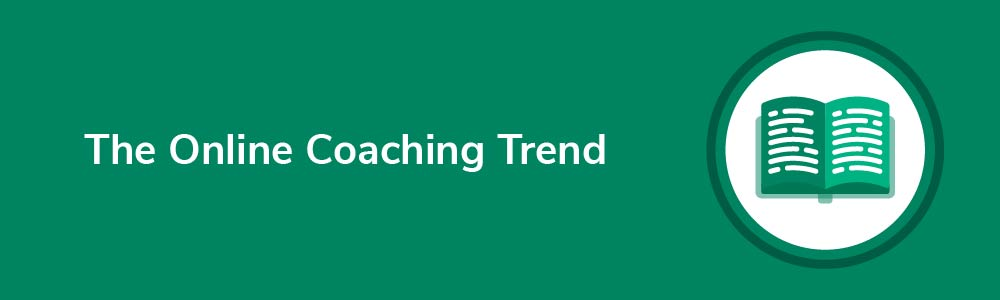 The Online Coaching Trend