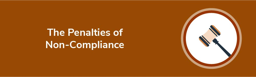 The Penalties of Non-Compliance