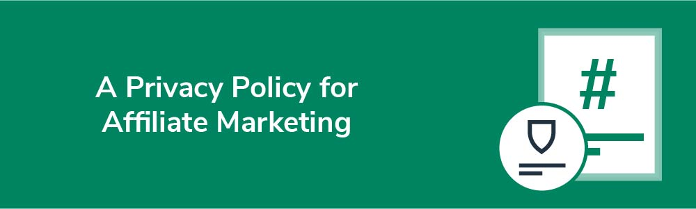 A Privacy Policy for Affiliate Marketing