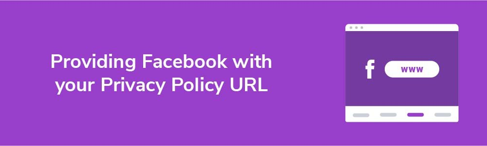 Providing Facebook with your Privacy Policy URL