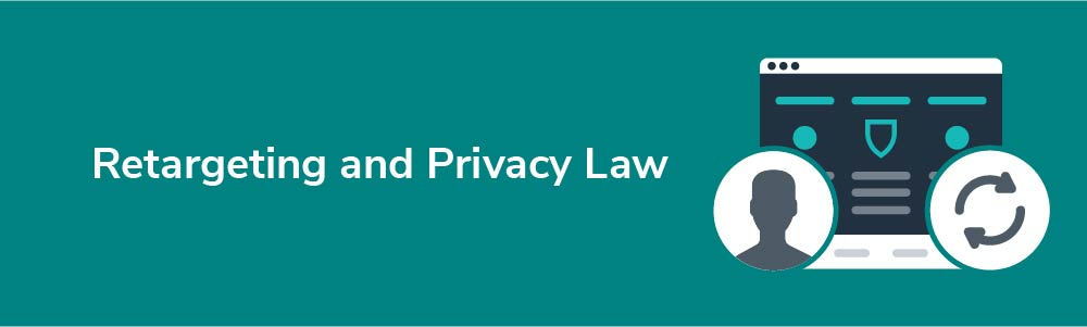 Retargeting and Privacy Law