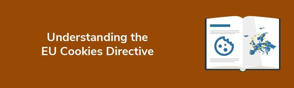 Understanding the EU Cookies Directive