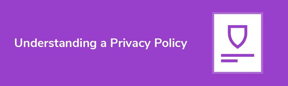 Understanding a Privacy Policy