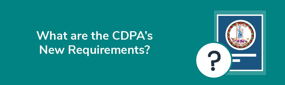What are the CDPA's New Requirements?
