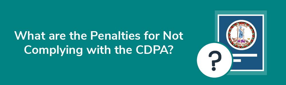 What are the Penalties for Not Complying with the CDPA?