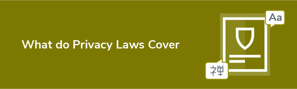 What do Privacy Laws Cover