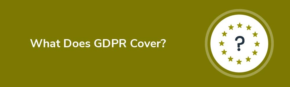 What Does the GDPR Cover?