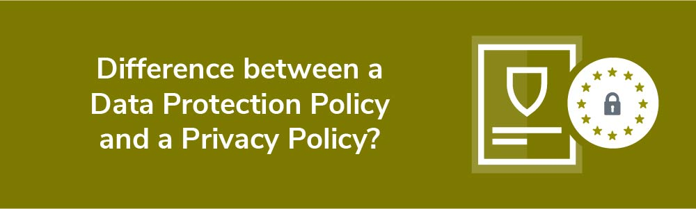 What's the Difference between a Data Protection Policy and a Privacy Policy?