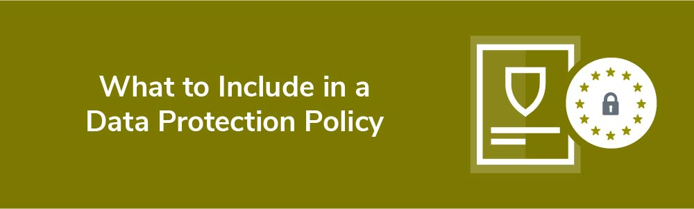 What to Include in a Data Protection Policy