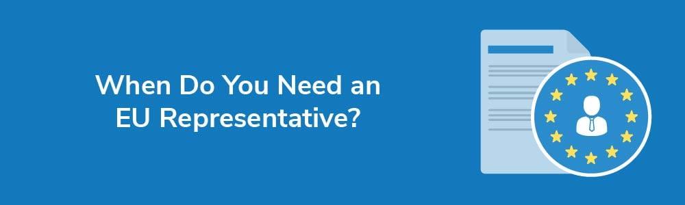 When Do You Need an EU Representative?
