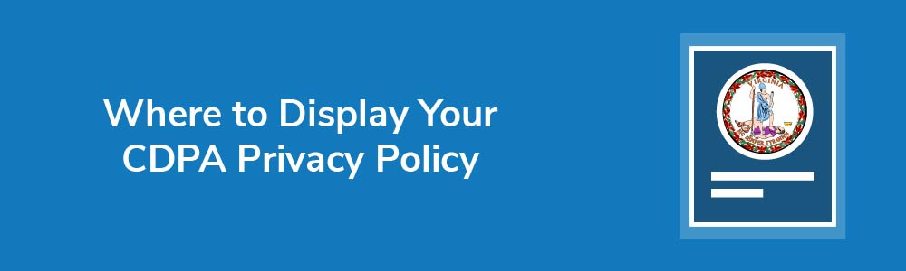 Where to Display Your CDPA Privacy Policy