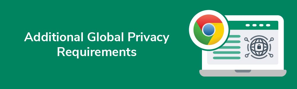 Additional Global Privacy Requirements