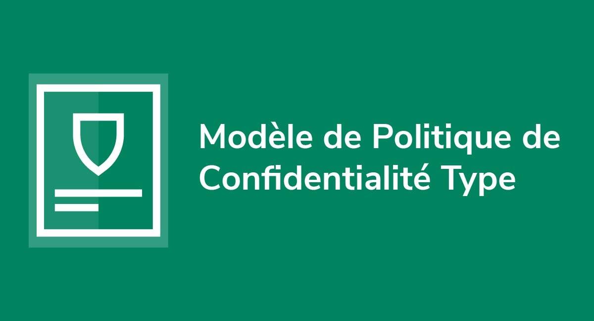 Modèle de Politique de Confidentialité Type