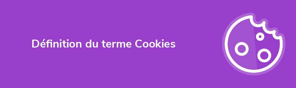 Définition du terme Cookies