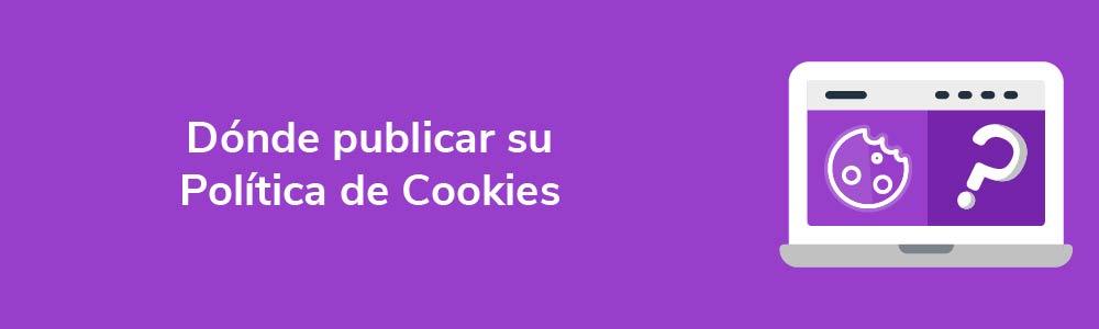 Dónde publicar su Política de Cookies