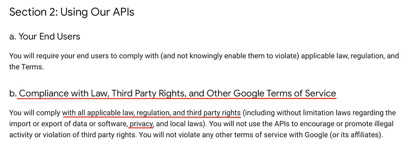 Google APIs Terms of Service: Using our APIs - Compliance with Law, Third Party Rights and Other Google Terms of Service section