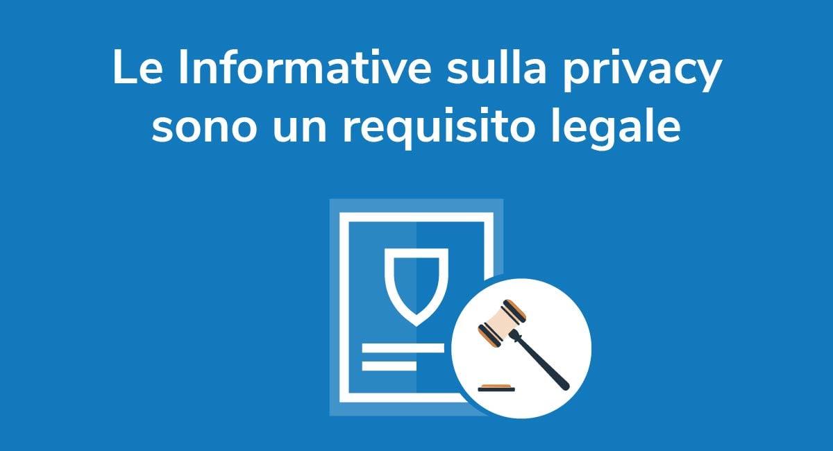 Le Informative sulla privacy sono un requisito legale