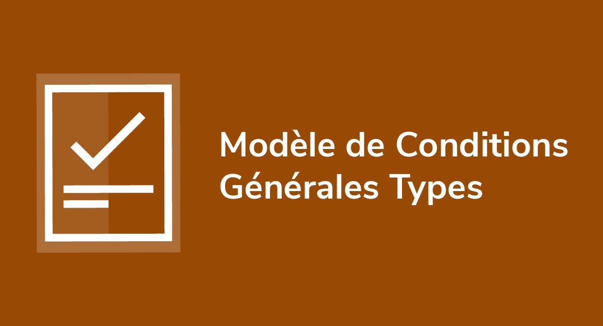 Modèle de Conditions Générales Types