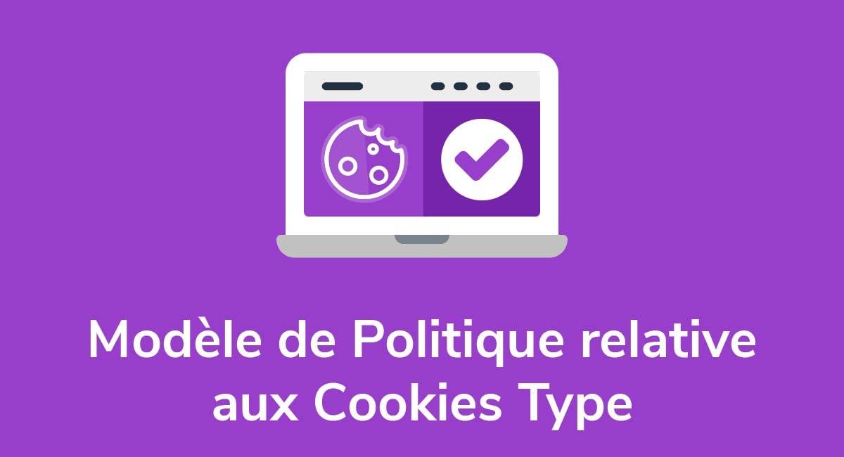 Modèle de Politique relative aux Cookies Type