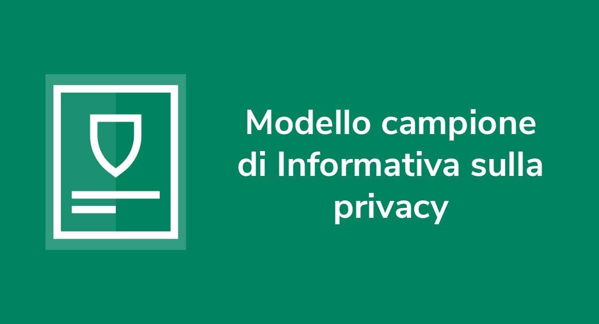 Modello campione di Informativa sulla privacy