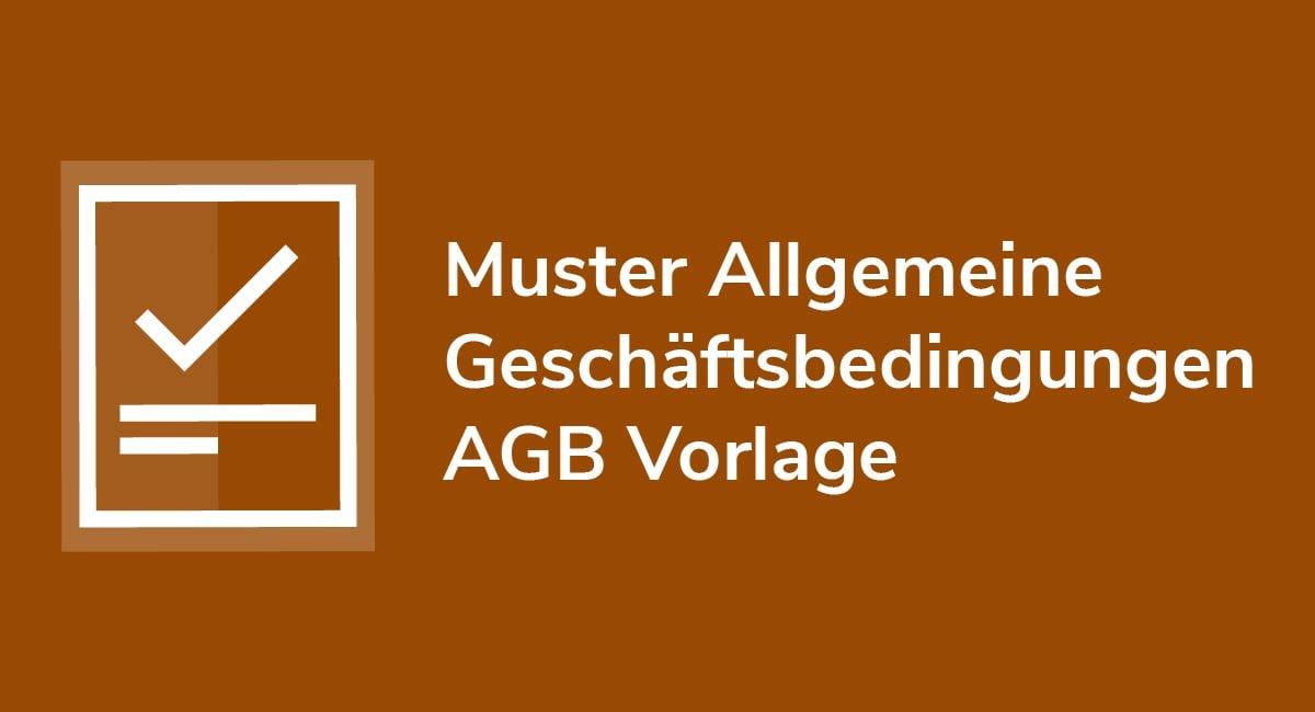 Muster Allgemeine Geschäftsbedingungen AGB Vorlage