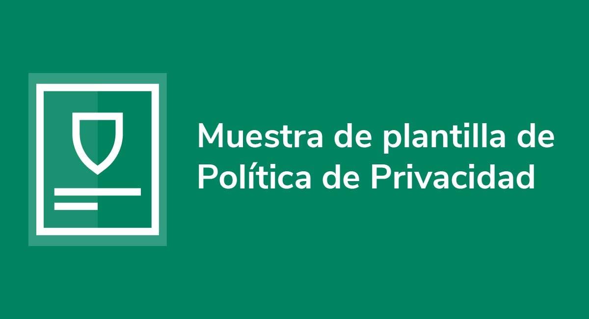 Muestra de plantilla de Política de Privacidad
