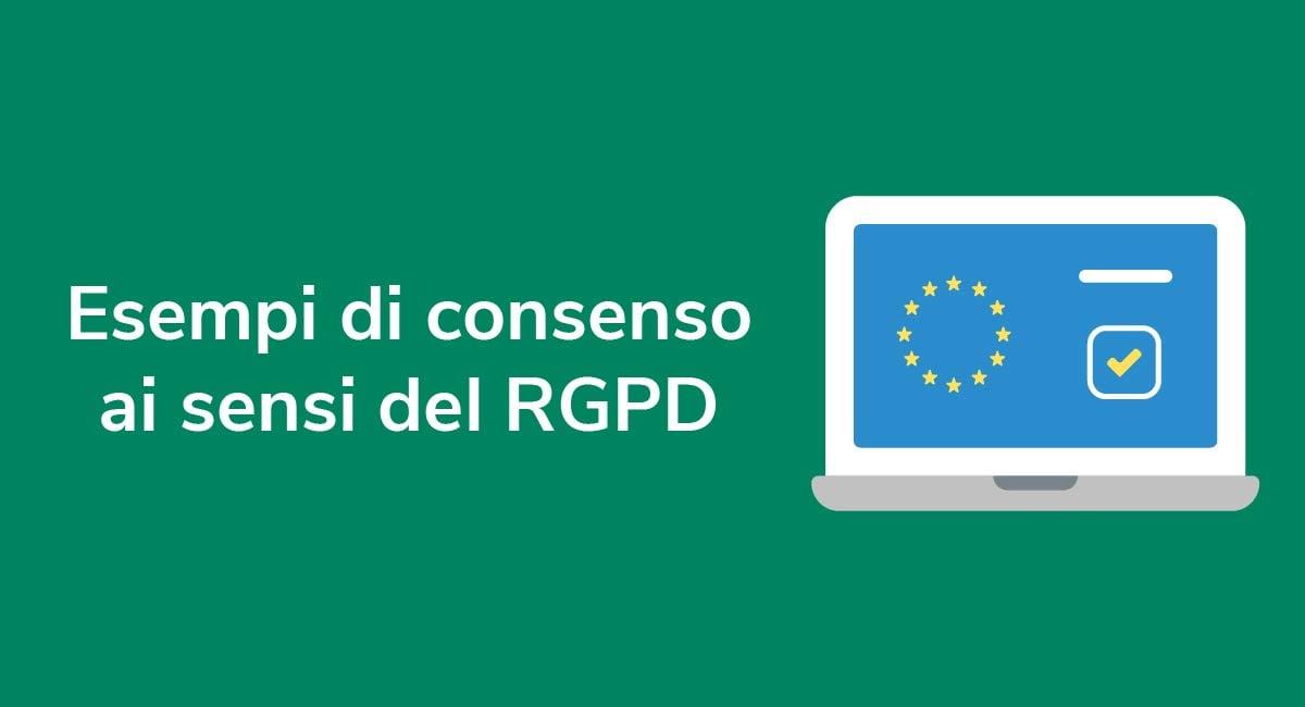 Esempi di consenso ai sensi del RGPD