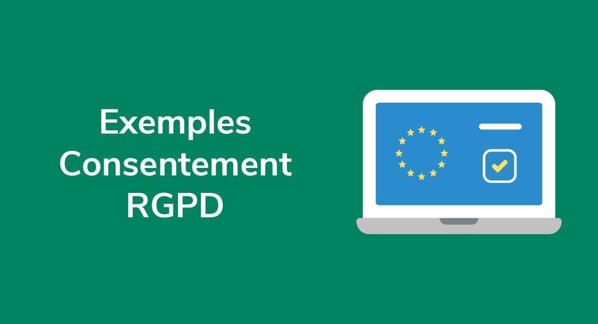 Exemples Consentement RGPD