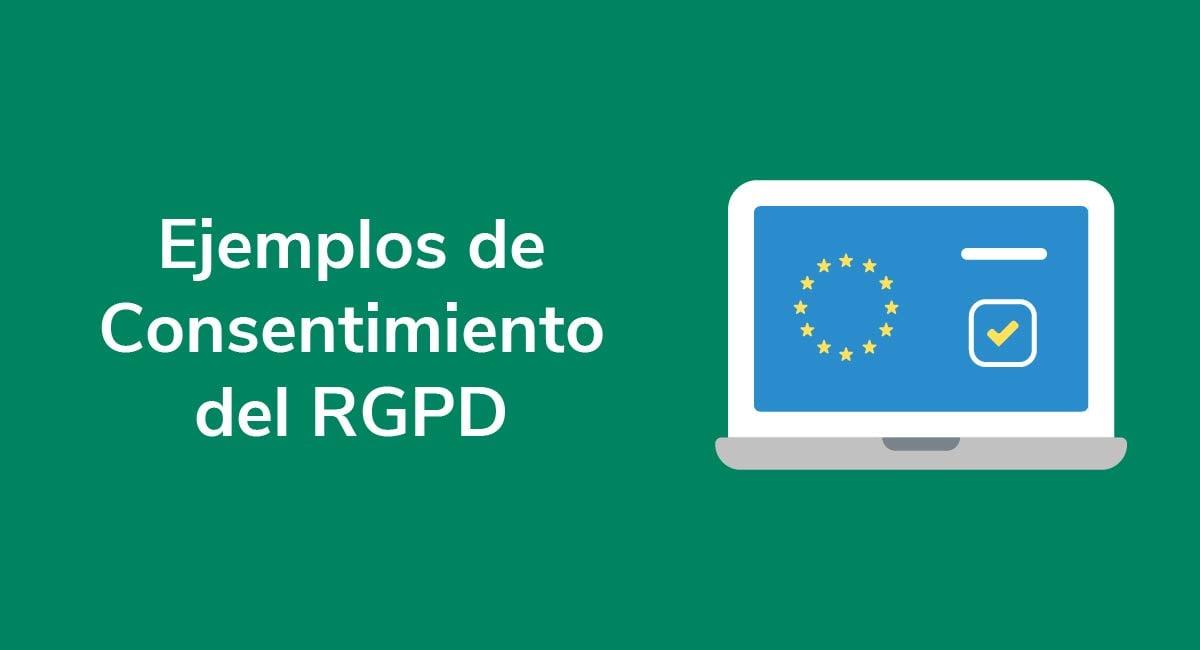 Ejemplos de Consentimiento del RGPD