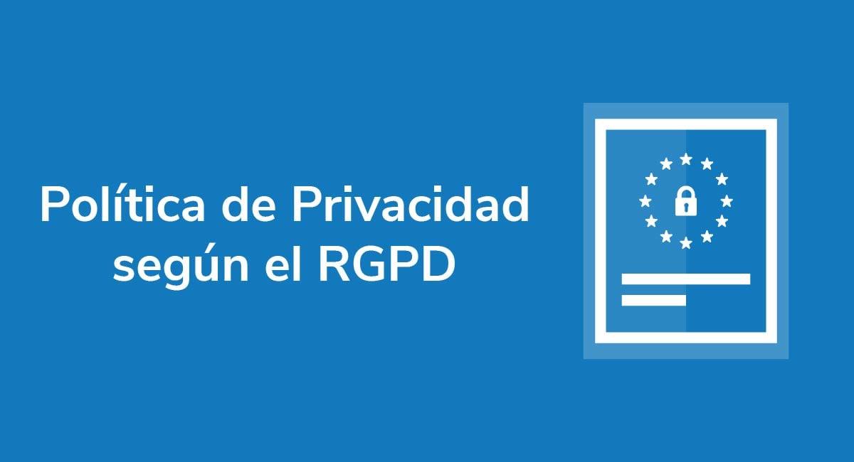 Política de Privacidad según el RGPD
