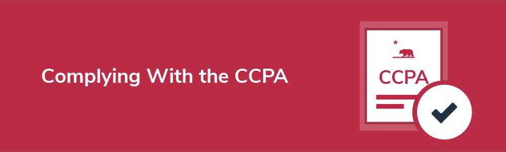 Complying With the CCPA