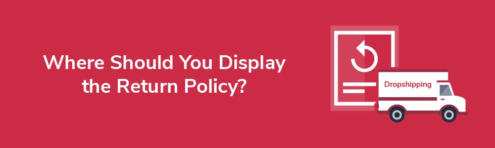 Where Should You Display the Return Policy?