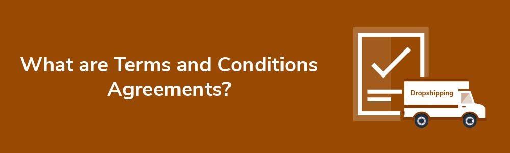 What are Terms and Conditions Agreements?