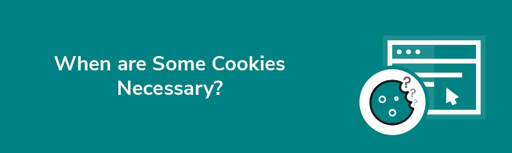 When are Some Cookies Necessary?